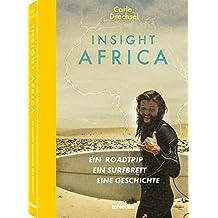 Insight Africa - Ein Roadtrip. Ein Surfbrett. Eine Geschichte. Wie ich Afrikas Wellen kennenlernte (Deutsch) - 16x23 cm, 208 Seiten