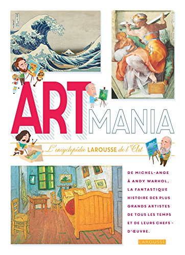 ARTMANIA L encyclopédie Larousse des arts par Mary Richards