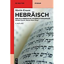 Hebräisch: Biblisch-Hebräische Unterrichtsgrammatik (De Gruyter Studium)