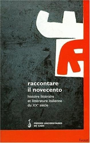 Histoire littéraire et Littérature italienne du XXe siècle. Sous la direction de Paolo Grossi et Silvia Fabrizio-Costa par Collectif