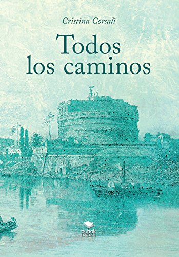 Descargar Libro Todos los caminos de Cristina Corsali