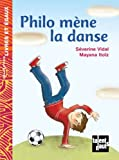 Philo mène la danse   Vidal, Séverine (1969-....). Auteur