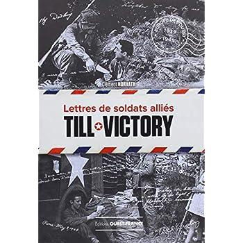 Till Victory : Lettres de soldats alliés