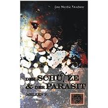 Der Schütze und der Parasit: Ein außergewöhnlicher Gay Mystic Fantasyroman, der seinen Leser in den Bann ziehen wird. So etwas hat es in dieser Form noch nicht gegeben.
