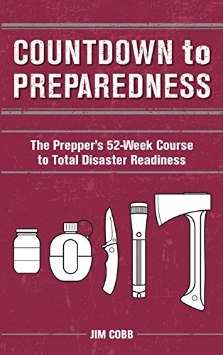 countdown-to-preparedness-the-preppers-52-week-course-to-total-disaster-readiness