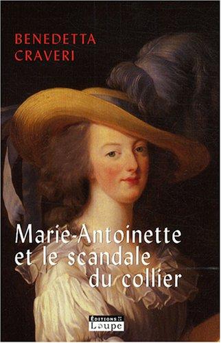 Marie-Antoinette et le scandale du collier (grands caractères) par Benedetta Craveri
