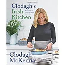 Clodagh's Irish Kitchen: A Fresh Take on Traditional Flavours