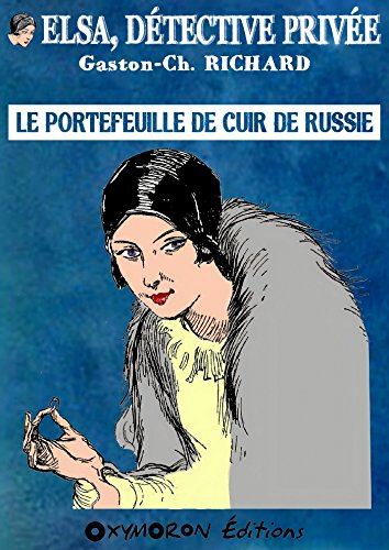 Le portefeuille de cuir de Russie (Elsa, détective privée t. 1) par Gaston-Ch. Richard