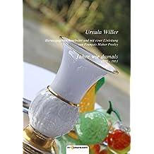 Ursula Willer: Jahre wie damals, 1935 - 1951 (Historie)