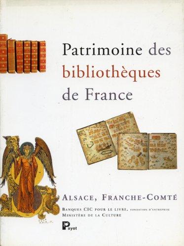 Patrimoine des bibliothèques de France, volume 4 : Alsace - Franche-Comté