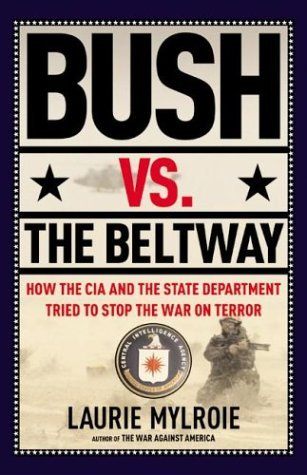 bush-vs-the-beltway-how-the-cia-and-the-state-department-tried-to-stop-the-war-on-terror-by-laurie-mylroie-1-aug-2003-hardcover