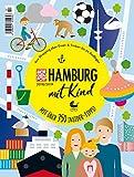 Hamburg mit Kind 2018/2019: Erlebe und entdecke die Stadt wie ein Local!