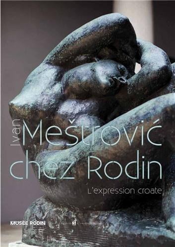 Ivan Mestrovic chez Rodin : L'expression croate