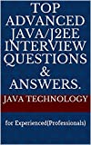 #2: Top Advanced Java/J2EE Interview Questions & Answers.: for Experienced(Professionals)