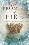 A Promise of Fire (The Kingmaker Trilogy, Band 1)