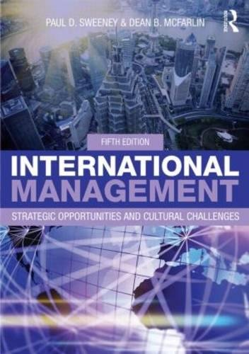 International Management: Strategic Opportunities and Cultural Challenges por Paul D. Sweeney