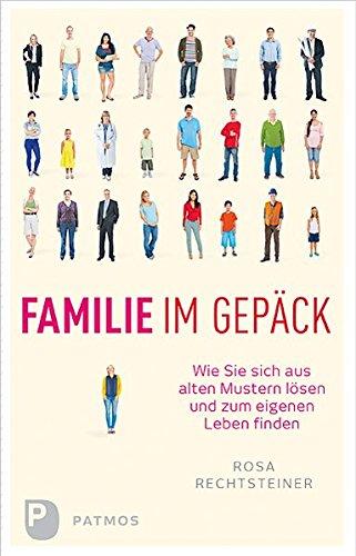 Preisvergleich Produktbild Familie im Gepäck - Wie Sie sich aus alten Mustern lösen und zum eigenen Leben finden