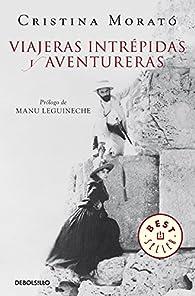 Viajeras intrépidas y aventureras par Cristina Morato