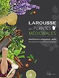 Larousse des plantes médicinales - Identification, préparation, soins