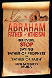 Image de Abraham Father of Atheism: Believers, Stop Saying Father of Prophets or Father of Faith (English Edition)