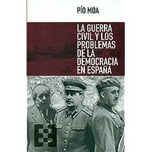 La guerra civil y los problemas de la democracia en España (Nuevo Ensayo)