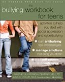 Bullying Workbook for Teens: Activities to Help You Deal with Social Aggression and Cyberbullying (An Instant Help Book for Teens)