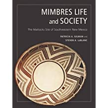 Mimbres Life and Society: The Mattocks Site of Southwestern New Mexico