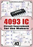 4093 IC - Circuit Sourcebook for the Makers (Components) (English Edition)