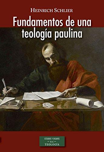 Fundamentos de una teología paulina (ESTUDIOS Y ENSAYOS) por Heinrich Schlier