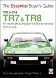 Triumph TR7 and TR8 (Essential Buyer's Guide Series)