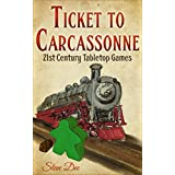 Ticket to Carcassonne: 21st Century Tabletop Games (English Edition)