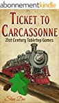 Ticket to Carcassonne: 21st Century T...