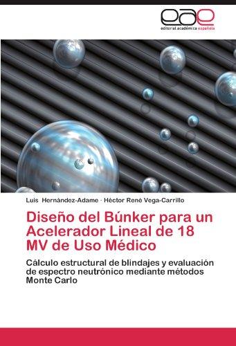 Diseno del Bunker Para Un Acelerador Lineal de 18 Mv de USO Medico por Luis Hern Ndez-Adame