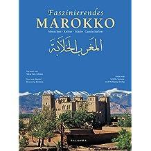 Faszinierendes Marokko: Menschen - Kultur - Städte - Landschaften