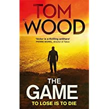 The Game: (Victor the Assassin 3) by Tom Wood (2013-06-20)