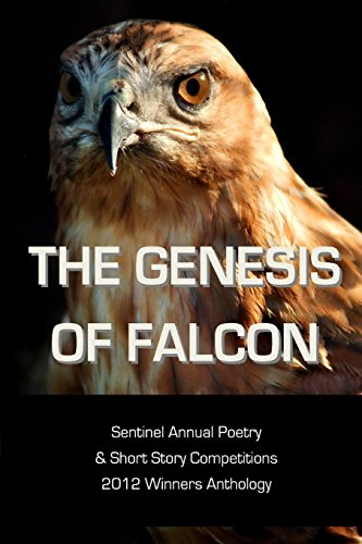 The Genesis of Falcon: Sentinel Annual Poetry & Short Story Competitions 2012 Winners Anthology by Various Authors (1-Nov-2013) Paperback