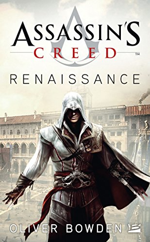 Assassin's Creed, Tome 1: Assassin's Creed Renaissance par Oliver Bowden