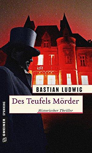 Des Teufels Mörder: Thriller (Historische Romane im GMEINER-Verlag)