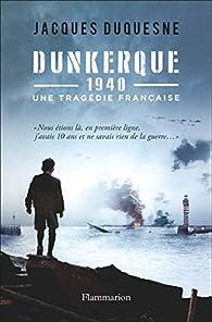 Dunkerque, 1940 par Jacques Duquesne