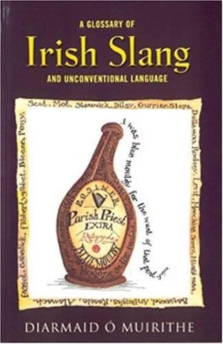 Irish Slang: and Unconventional Language