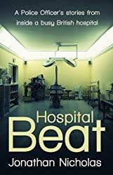 Hospital Beat – A Police Officer's stories from inside a busy British hospital