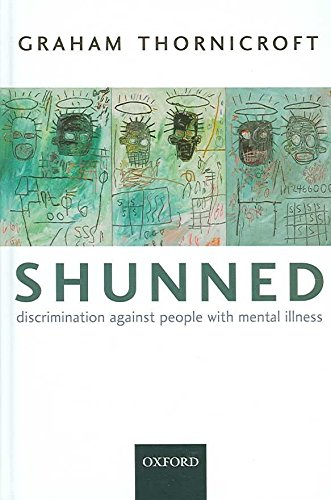 [Shunned: Discrimination Against People with Mental Illness] (By: Graham Thornicroft) [published: September, 2006]
