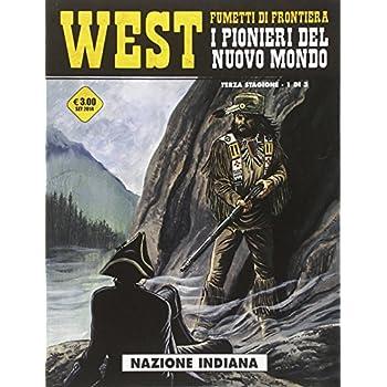 Nazione Indiana. West. I Pionieri Del Nuovo Mondo: 15