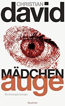 Mädchenauge: Kriminalroman von [David, Christian]