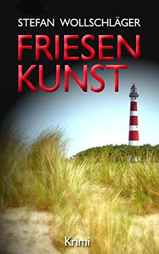 Friesenkunst: Ostfriesen-Krimi (Diederike Dirks ermittelt, Band 1)