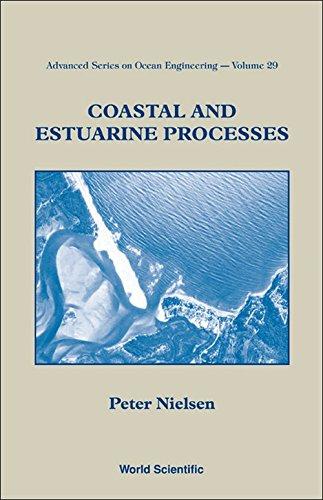 Coastal And Estuarine Processes (Advanced Series On Ocean Engineering)