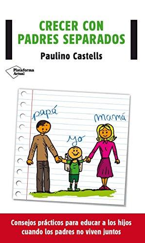 Crecer con padres separados (Plataforma Actual) (Spanish Edition)