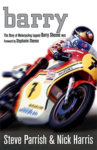 BARRY: THE STORY OF MOTORCYCLING LEGEND, BARRY SHEENE' by NICK HARRIS' 'STEVE PARRISH (2007-01-01)