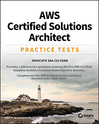 AWS Certified Solutions Architect Practice Tests: Associate SAA–C01 Exam