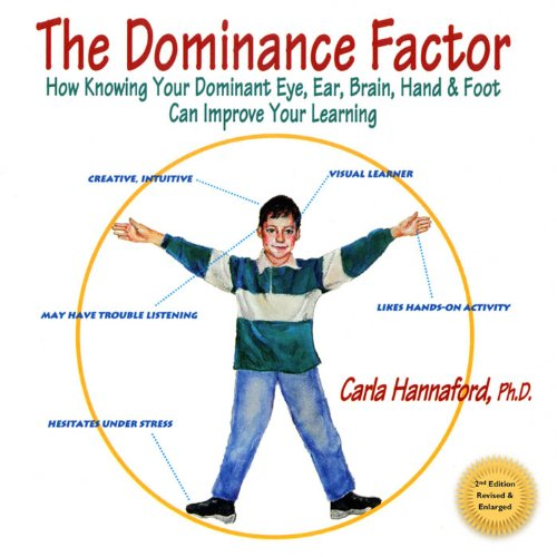 The Dominance Factor: How Knowing Your Dominant Eye, Ear, Brain, Hand & Foot Can Improve Your Learning (English Edition)